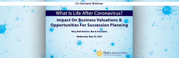What Is Life After Coronavirus Webinar | Business Valuation Impact | Ohio CPA Firm
