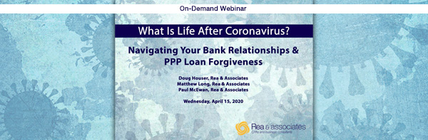 Banking Relationships & PPP Loan Forgiveness | COVID-19 Crisis | Ohio CPA Firm