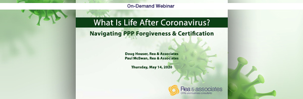What Is Life After Coronavirus   Navigating PPP Forgiveness & Certification Guidance   Ohio CPA Firm