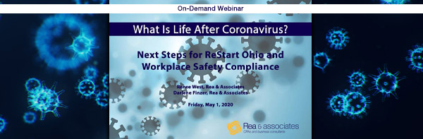 What Is Life After Coronavirus | ReStart Ohio | Workplace Compliance | Rea & Associates